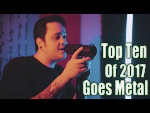 TOP 10 Music Videos of 2017 GOES METAL [Punk Goes Pop]