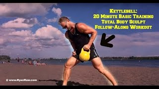 Kettlebell Basic Training Workout For Total Body Sculpting by Coach Ryan