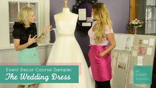 Event Decor Course Sample: The Wedding Dress