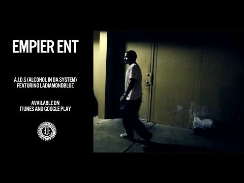 Empier ENT - A.I.D.S (Alcohol In Da System) ft. LaDiamondBlue [Music Video]