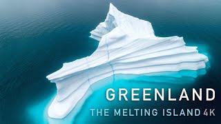 GREENLAND - THE MELTING ISLAND 4K
