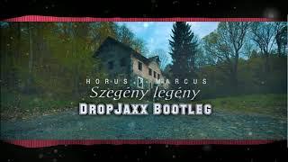 Horus X Marcus   Szegény Legény (DropJaxx Bootleg)