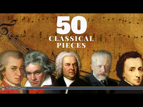 50 Most Famous Pieces Of Classical Music - HALIDONMUSIC