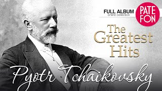 TCHAIKOVSKY - The Greatest Hits / 2 HOURS CLASSICAL MUSIC