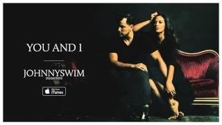 JOHNNYSWIM: You and I (Official Audio)