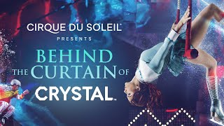 BEHIND THE CURTAIN OF CRYSTAL | Cirque Du Soleil