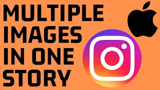 Add More than One Picture to Instagram Stories on iPhone - Multiple Images Same Story