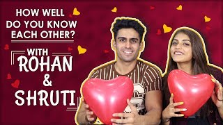 How Well Do You Know Each Other? With Shruti Sinha And Rohan Hingorani | MTV Splitsvilla