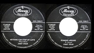 JIMMY DEAN - Nothing Can Stop My Love / Bumming Around (1957)