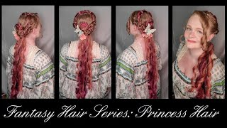 Fantasy Hair Series: Princess Hair