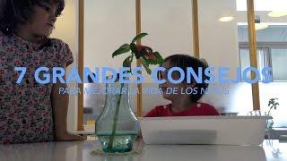 7 CONSEJOS PARA MEJORAR LA VIDA DE UN NIÑO.-JUAN LLORCA