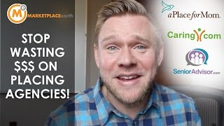 How to Get Assisted Living Leads, Save $ and NOT Pay Placing Agencies