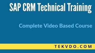 SAP CRM BOL - SAP CRM Business Object Layer - Complete SAP CRM Technical Course