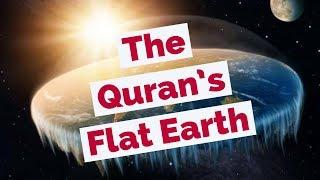 The Quran's Flat Earth