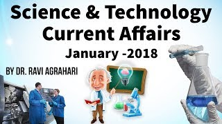 Science and Technology Current Affairs January 2018 by Dr Ravi Agrahari for UPSC 2018 exam StudyIQ