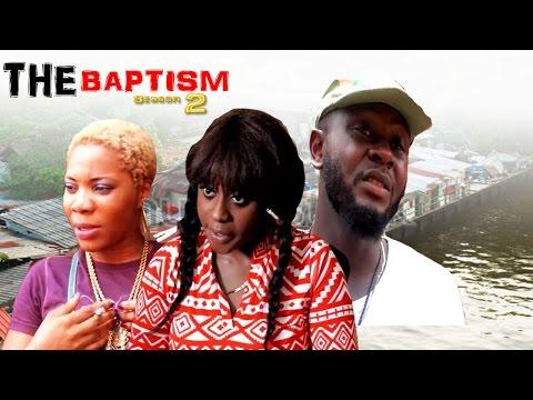 The Baptism (Pt. 2) [Starr. Columus Irisonga, Alaso Wariboko, Jerry Okpan, Queen Wokoma, Chydon Charles, Modelyn O. Iyoyo, James E. Enoch]