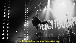 The Neighbourhood   Middle Of Somewhere (Lyrics)