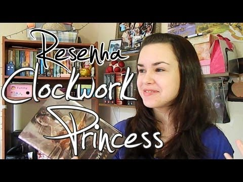 Resenha: Princesa Mecânica Clockwork Princess (As Peças Infernais #3) - Cassandra Clare