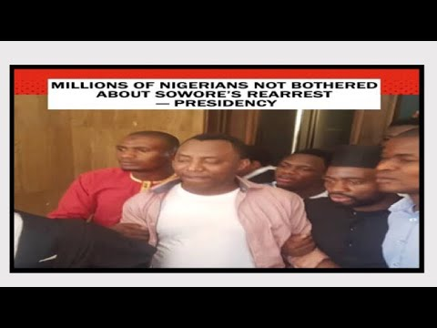Nigerian Presidency Says Millions Of Nigerians Are Not Bothered About Sowore