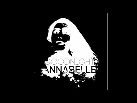 Stay - Goodnight Annabelle