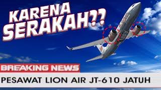 *BARU* LION AIR JT610 JATUH KARENA KESERAKAHAN??? *BARU*