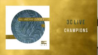 3C Live -  'Champions'