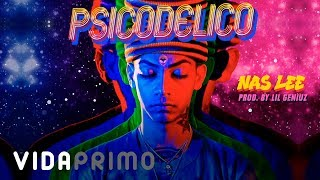 Nas Lee - Psicodelico 👽🍄 [Official Video]