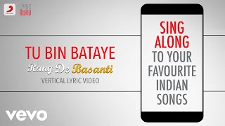 Tu Bin Bataye - Rang De Basanti|Official Bollywood Lyrics|Madhushree|Naresh Iyer