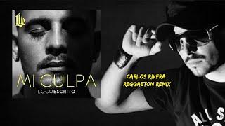 Loco Escrito   Mi Culpa (Carlos Rivera Reggaeton Remix)