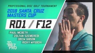 2018 Santa Cruz Masters Cup | Feature Card, RD1, F12 | McBeth, Wysocki, Gibson, Szemeredi