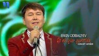 Erkin Odibaliyev - Qo