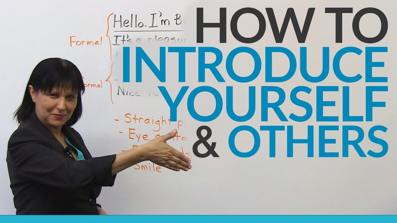 How To Introduce Yourself Other People Engvid