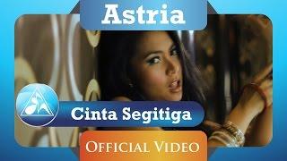 Astria - Cinta Segi Tiga (Official Video Clip)