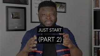Just Start (Part 2)