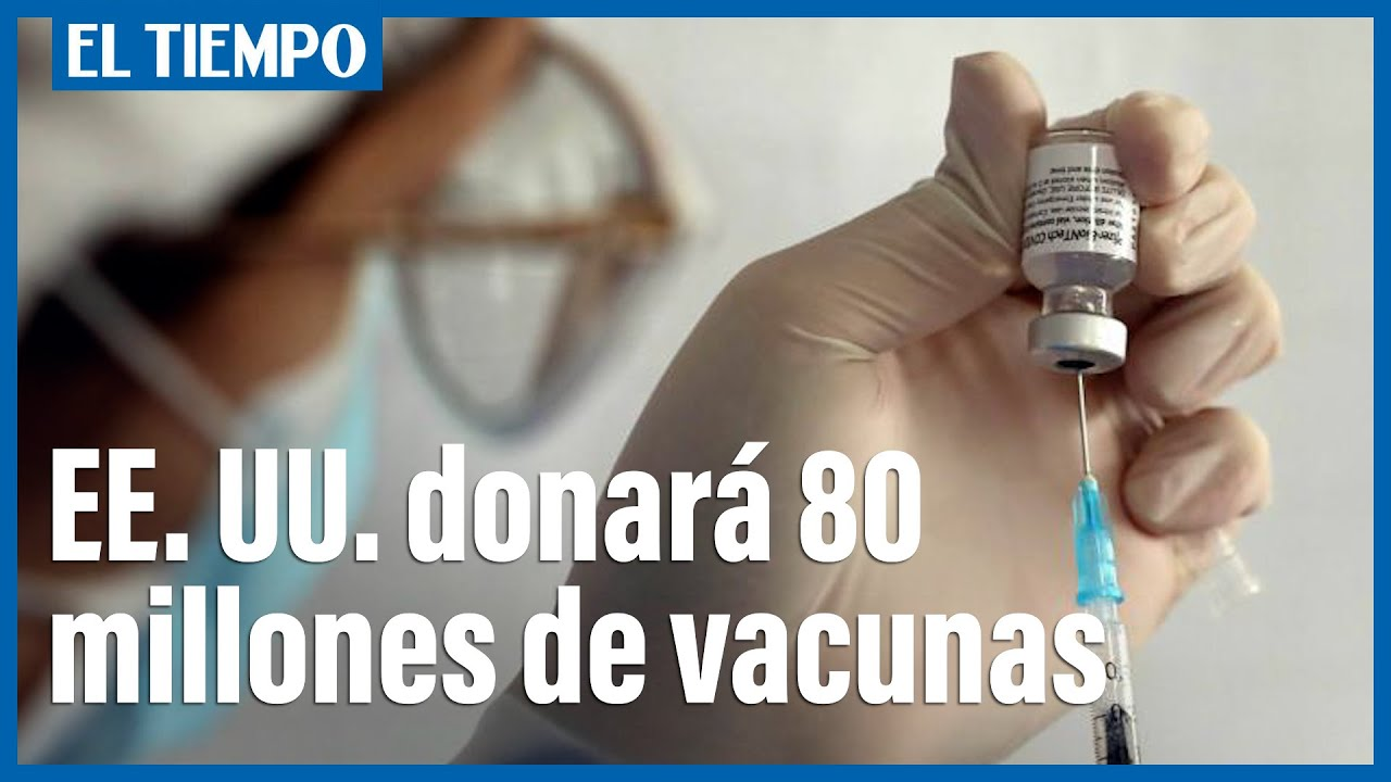 EE. UU. donará 80 millones de vacunas al exterior, el 75 por ciento vía Covax