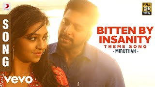 Bitten By Insanity Theme - Audio - Miruthan