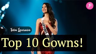 My TOP 10 Evening GOWNS At The MISS UNIVERSE 2018 Pageant - Tita Lavinia