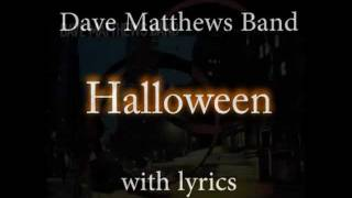 Dave Matthews Band - Halloween - With Lyrics