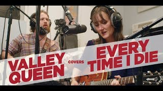 Blind Covers #9: VALLEY QUEEN covers EVERY TIME I DIE!