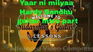 Yaar ni milyaa - Hardy Sandhu | B praak | Guitar intro part by Sudarshan khati