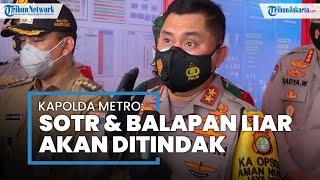 Operasi Keselamatan Jaya 2021 Dimulai, Kapolda Metro Jaya: SOTR Bergerombol Akan Kami Tindak