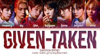 ENHYPEN 'Given-Taken' Lyrics (엔하이픈 Given-Taken 가사) (Color Coded Lyrics)