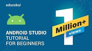 Android Studio Tutorial For Beginners - 1 | Android Tutorial | Android App Development | Edureka