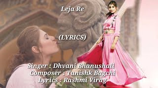 Leja Re (LYRICS) Dhvani Bhanushali | Tanishk   - YouTube