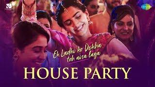 House Party Song | Ek Ladki Ko Dekha Toh Aisa Laga |Anil | Sonam | Raj | Juhi|Sukhwinder|Arjun|Parry