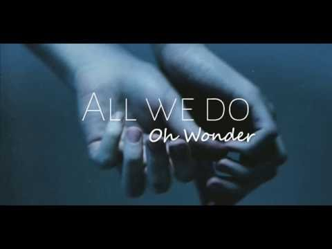 Oh Wonder - All we do [Lyrics + Sub Esp]