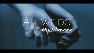 Oh Wonder   All We Do [Lyrics + Sub Esp]