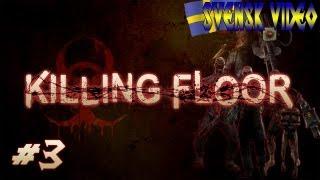 Let´s Play: Killing Floor (3) - JUMPSCARE BOSS! (Swedish/Svenska)