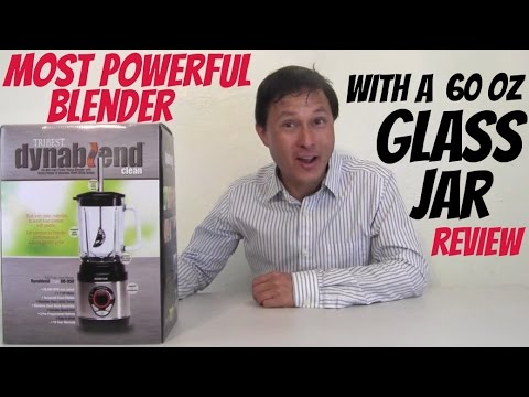 Most Powerful Blender with 60 oz Glass Jar – Dynablend Clean Review