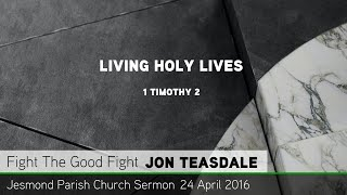 1 Timothy 2 - Living Holy Lives - Sermon from JPC - Clayton TV